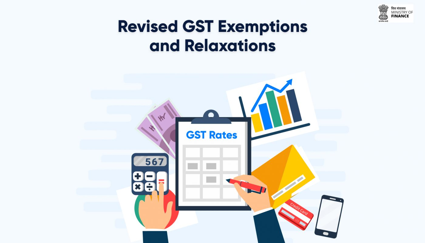 Revised GST rates, exemptions and Relaxations