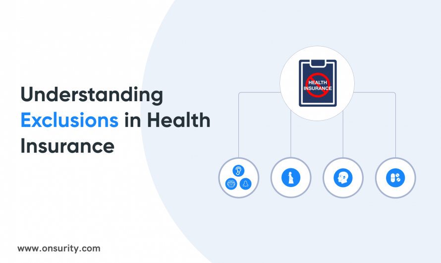 A Convenient Guide to Everything You Need to Know about Exclusions in Health Insurance
