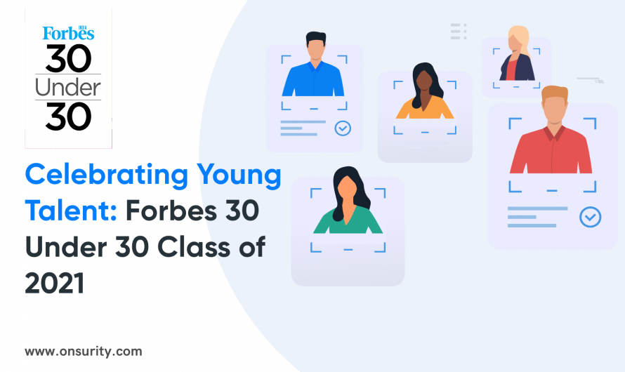 Forbes 30 under 30 Class of 2021 – A Look at India's Outstanding Young Leaders