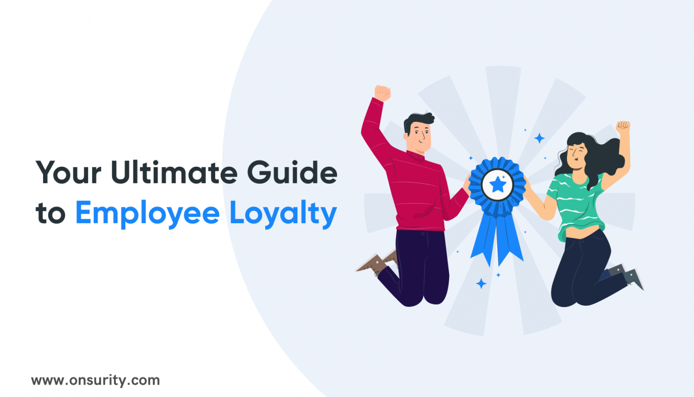 A Guide to Employee Loyalty in Business