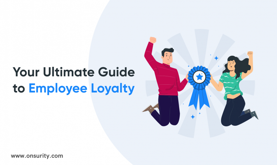How to Ensure Employee Loyalty in Business in 2021 and Beyond