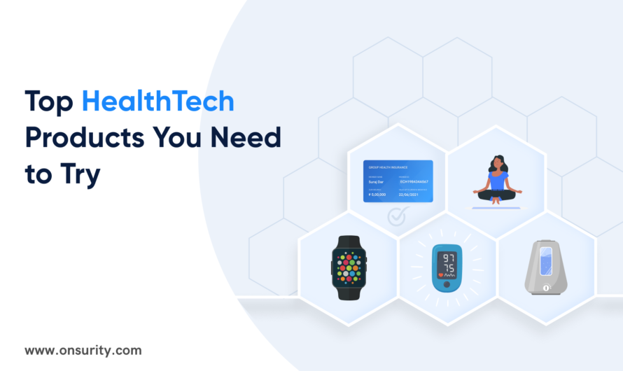 Top 5 HealthTech Products You Need in 2021