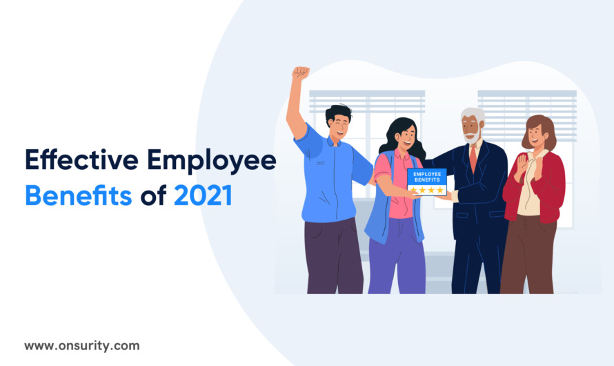 6 Amazing Employee Benefits to Attract Top Talent in 2021