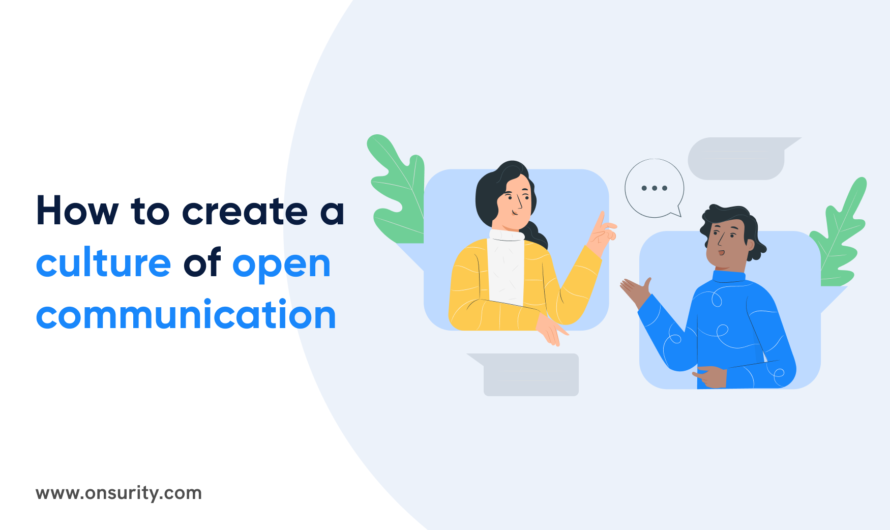 How to create a Culture of Open Communications in the Workplace