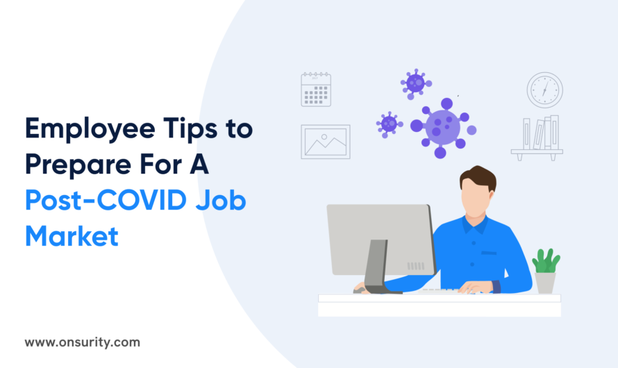 4 Tips for Employees to Prepare For A Post-COVID Job Market. Don't Miss #4