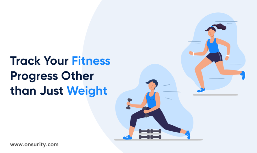 Looking Beyond the Weighing Scale: 5 Other Ways to Track Your Fitness Progress