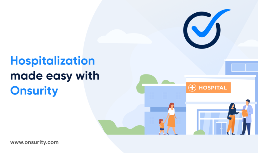 Hospitalization and Health Insurance Claims made easy with Onsurity