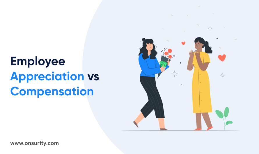 EmployeeAppreciation vsCompensation: Know the Difference, Make anImpact