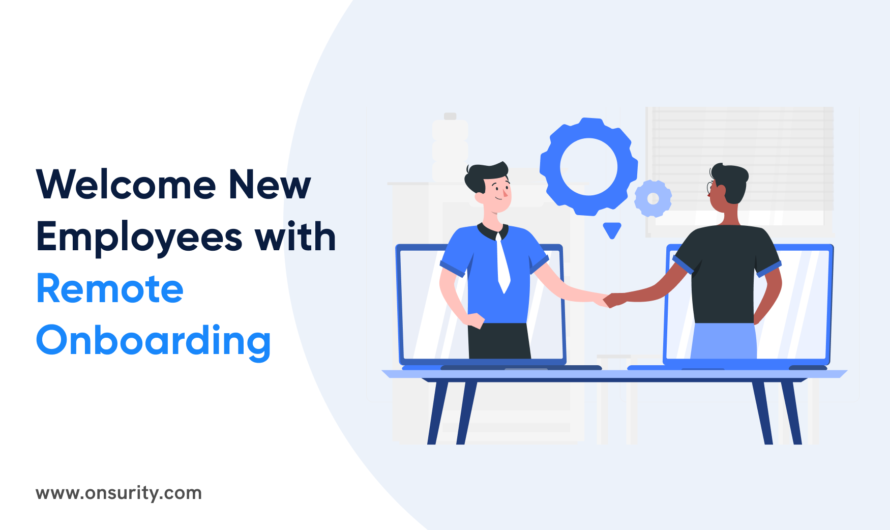 Welcome New Employees by Doing Remote Onboarding Right