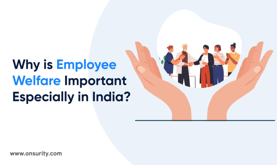 Why are Employee Welfare Programs Important Especially in India?