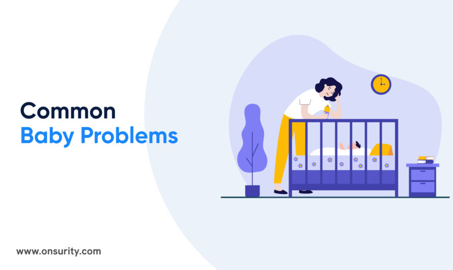 7 Most Common Infant Problems and its Solutions