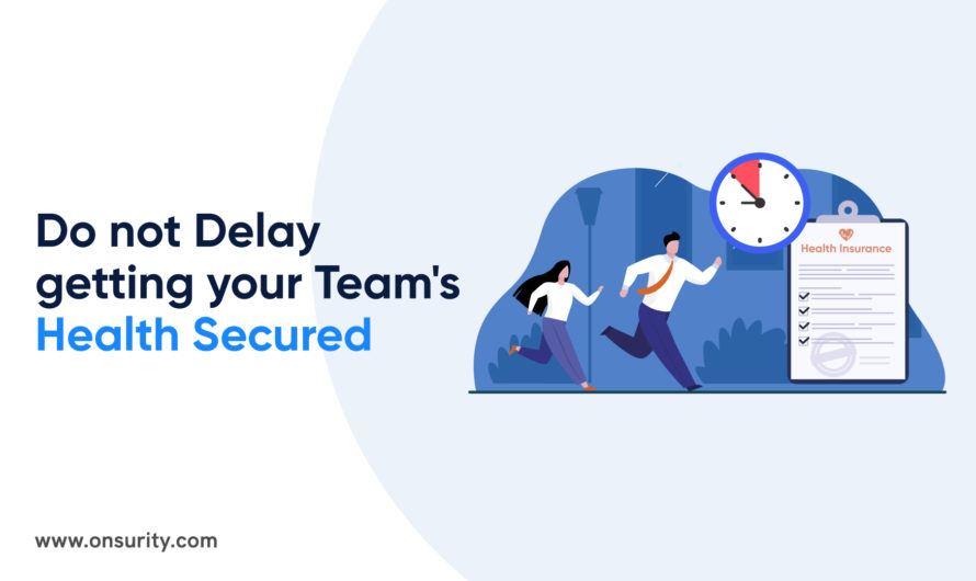 Here's Why The Best Time to Get Your Team's Health Secured is Now