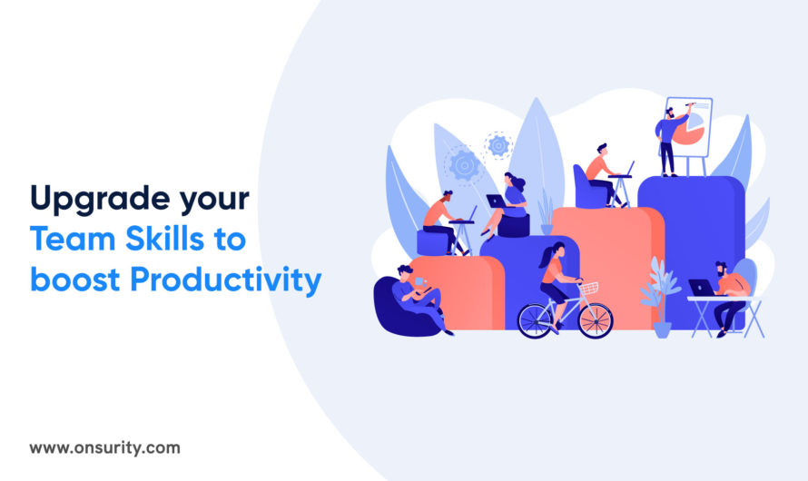 How to upgrade and improve team working skills to enhance productivity?