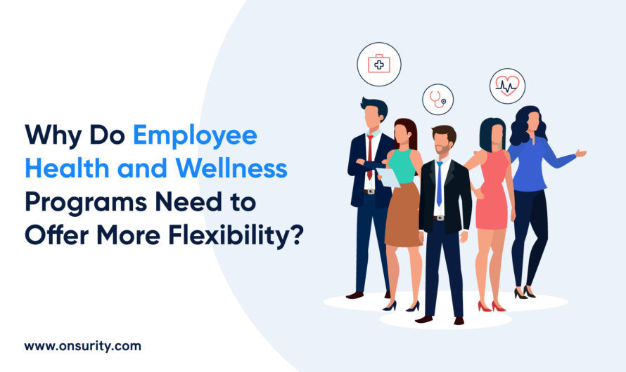 Why DoEmployee Health and Wellness ProgramsNeed to Offer More Flexibility?