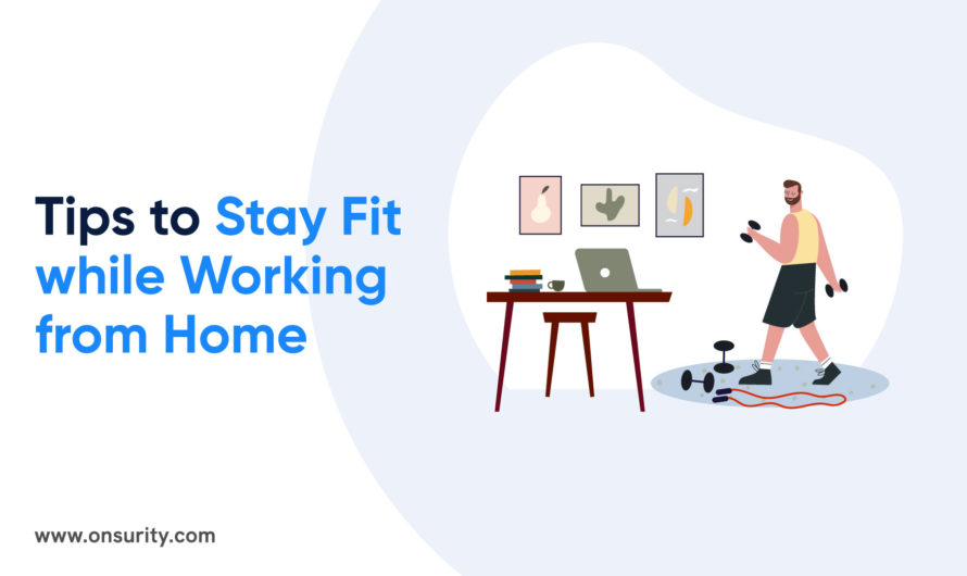 6Fitness Tips While Working from Home