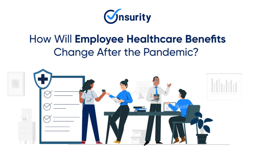 How Will Employee Healthcare Benefits Post COVID Look Like?