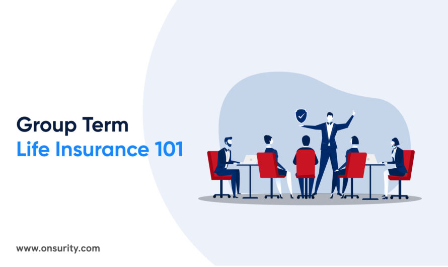 What Is Group Term Life Insurance? Why Is It Important and How Can You Get One?