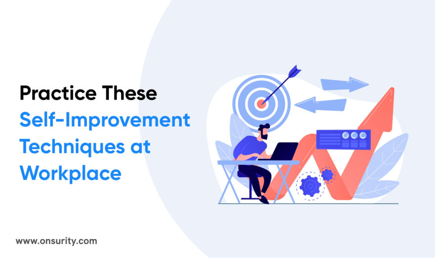 8 Ways to Practice Self Improvement Techniques at Work