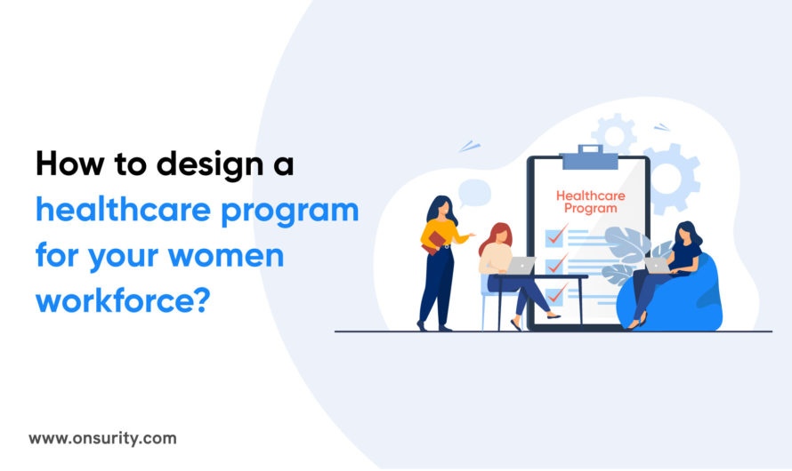 How to designhealthcare plans for women employees?