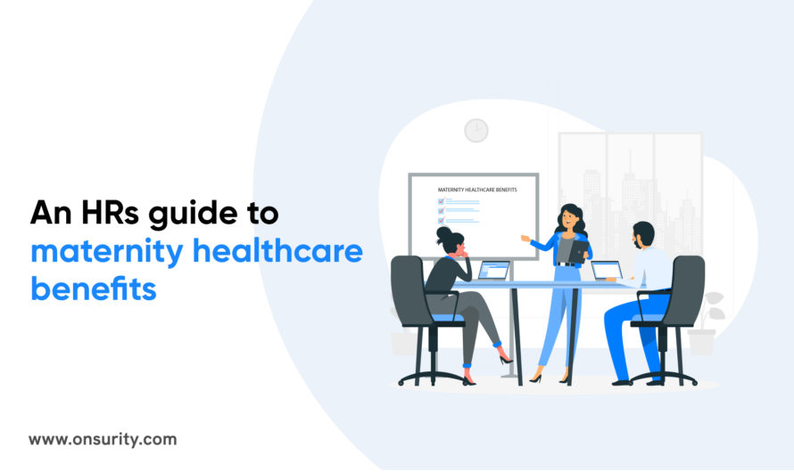An HRs ultimate guide to maternity leave and healthcare benefits
