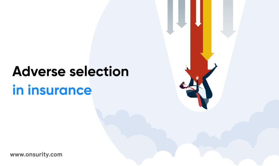 What is adverse selection in insurance?