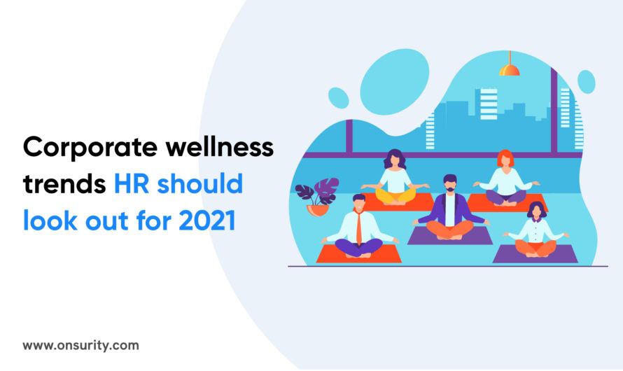 Corporate Wellness Trends HR Should Know in 2021