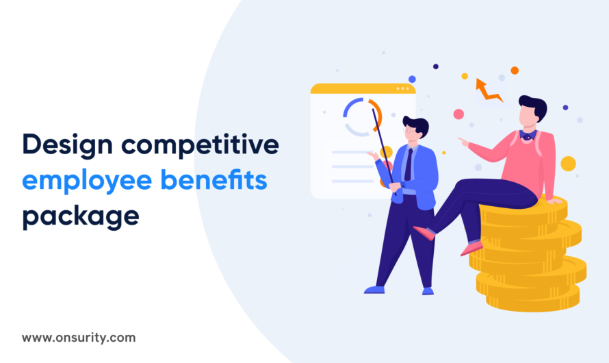 How to build a competitive employee benefits package?