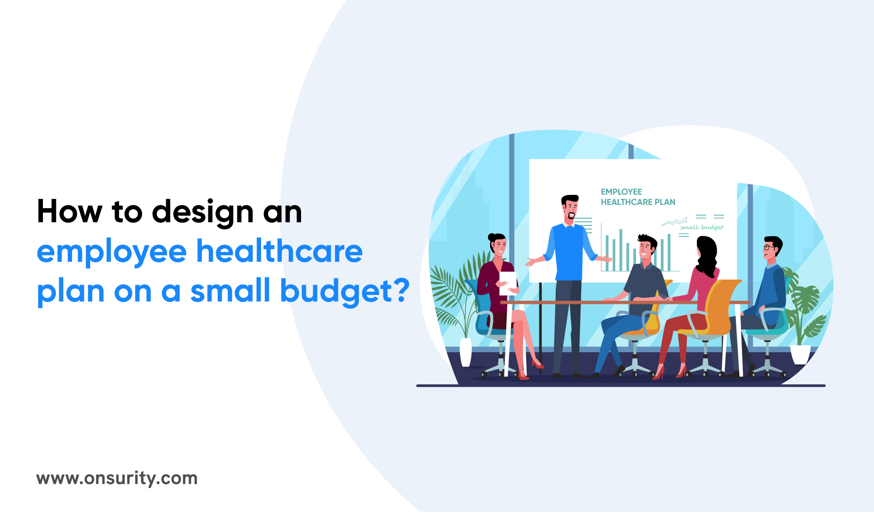 How to design a health plan for employees with a low budget?