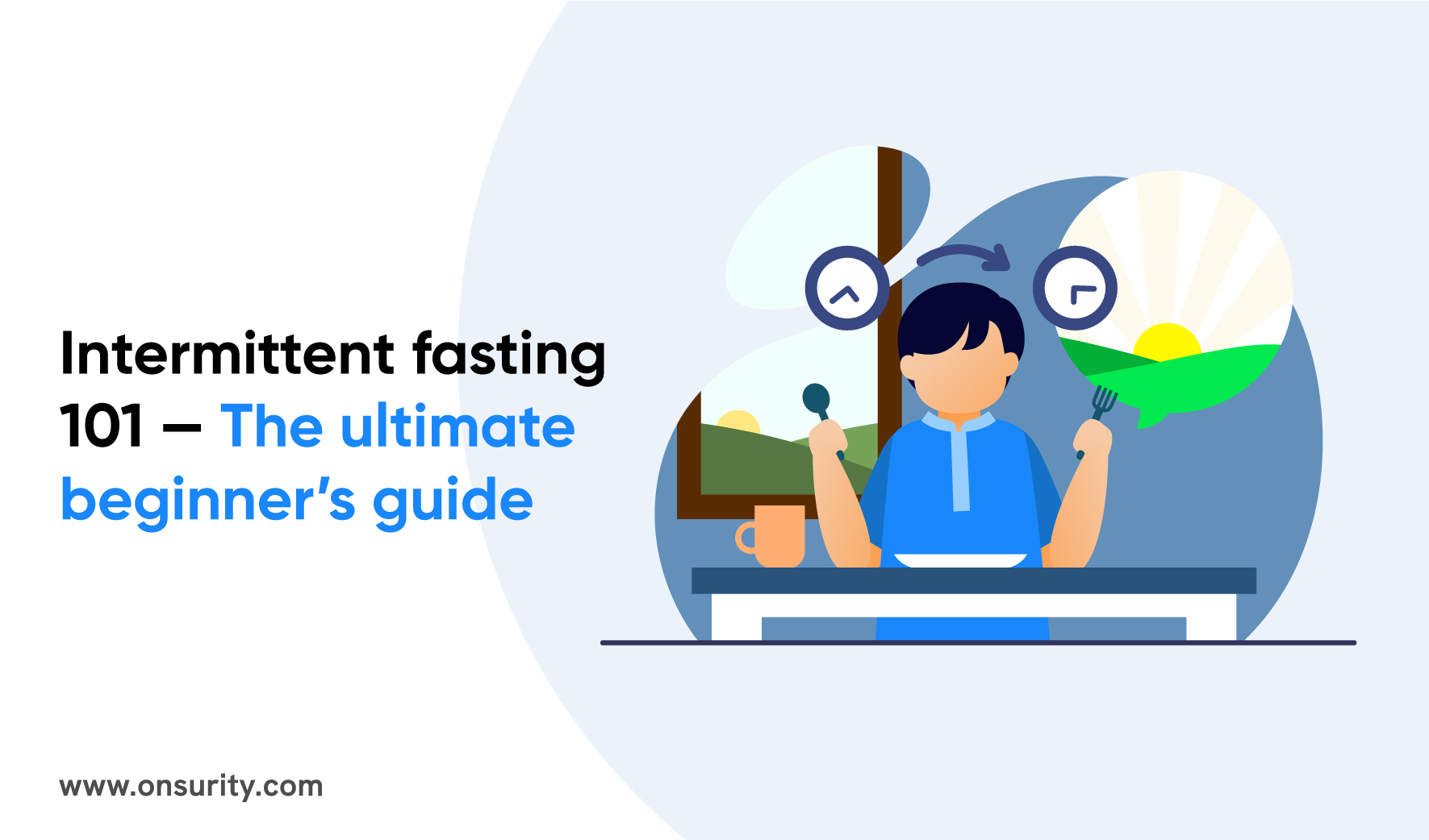 Intermittent Fasting for Beginners 101: What, Why, and How