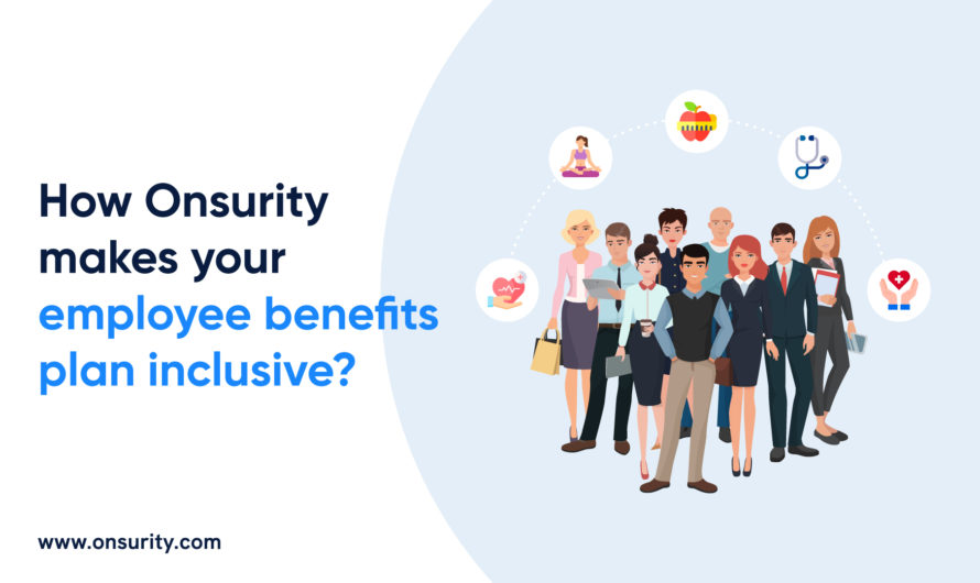 How Onsurity makes your employee benefits plan inclusive?