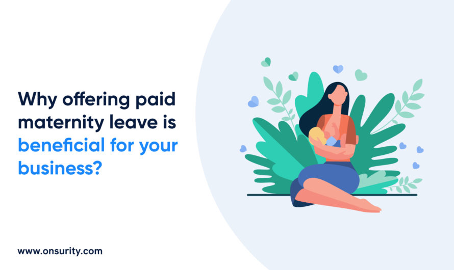 Benefits of paid maternity leave for employers and their business