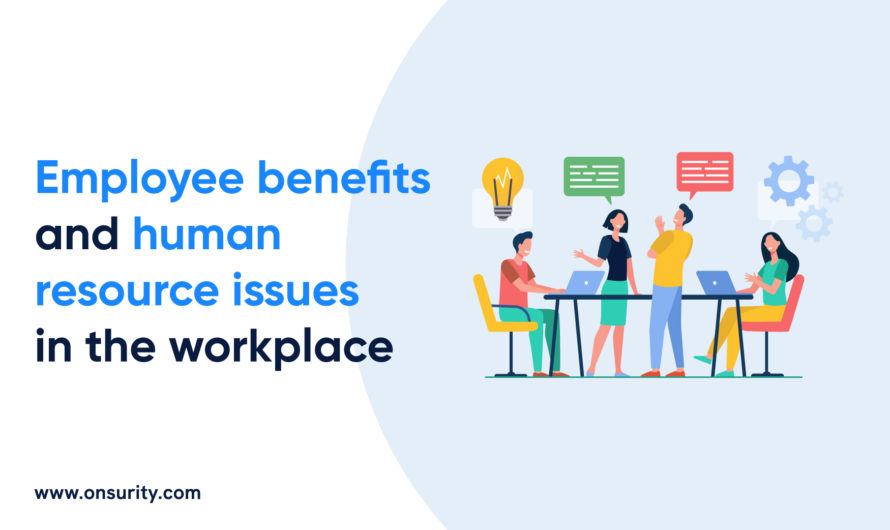 Employee Benefits and Human Resource Issues in the Workplace