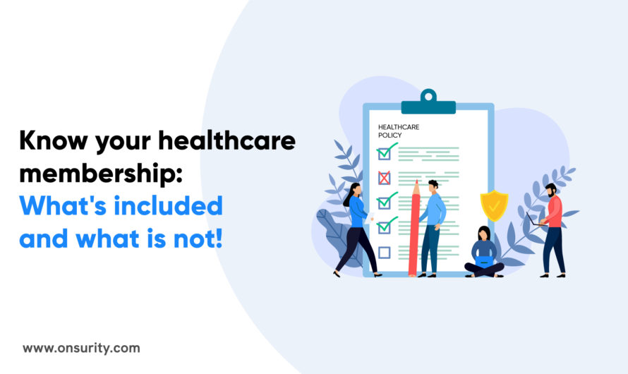 Know your healthcare membership: What's included and what is not!