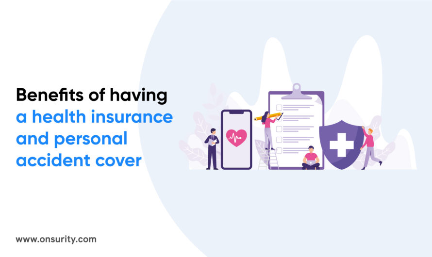 Benefits of personal accident insurance and health insurance