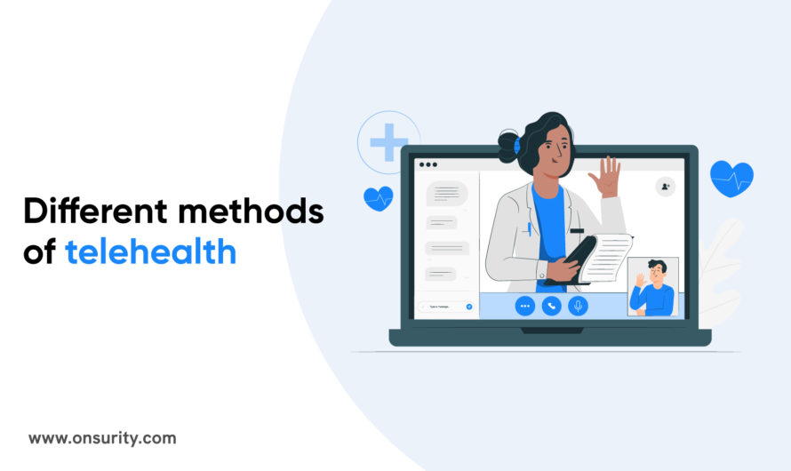 DifferentMethods of TelehealthYou need to know about