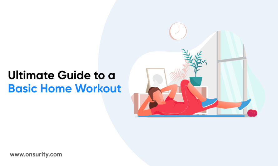 An Ultimate Guide to Basic Home Workout Routine