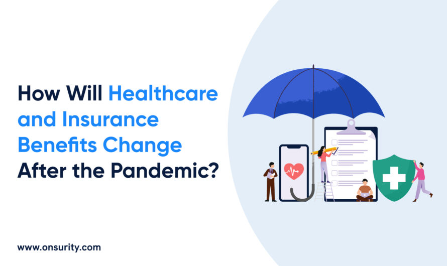 Changes in Healthcare andInsurance Benefits After COVID-19