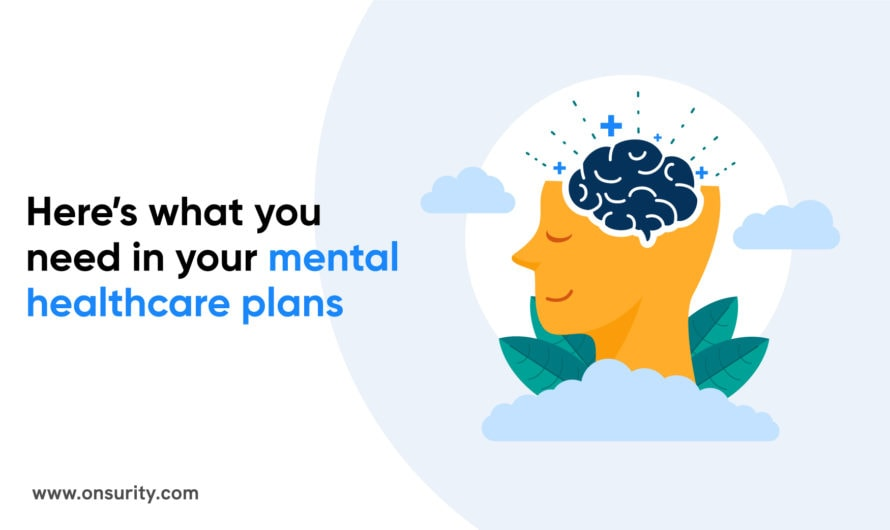 Here's what you need in your mental healthcare plans